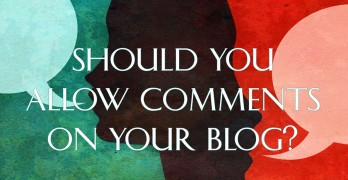 Should I Allow Comments in My Blog?